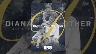 Download Diana, Our Mother: Her Life and Legacy Video