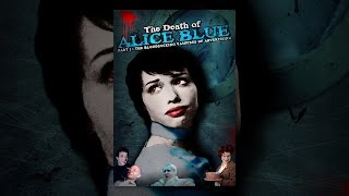 Download The Death of Alice Blue Video