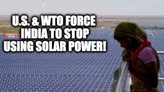 Download U.S. & WTO Force India To STOP Using Solar Power [2 MIN VIDEO] Video