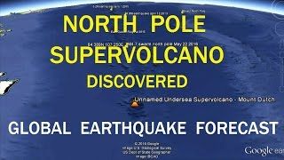 Download 5/24/2016 - Global Earthquake Forecast + Supervolcano Discovered at North Pole Video