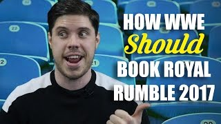Download How WWE Should Book: Royal Rumble 2017 Video