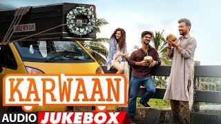 Download Full Album : Karwaan | Audio Jukebox | Irrfan Khan, Dulquer Salmaan, Mithila Palkar Video