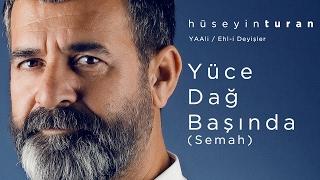 Download Yüce Dağ Başında (Semah) (Hüseyin Turan) YAAli / Ehl-i Deyişler - 2017 Video