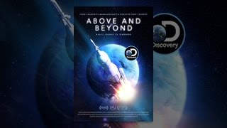 Download Above and Beyond: NASA's Journey to Tomorrow Video