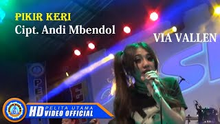 Download Via Vallen - PIKIR KERI . OM SERA ( Official Music Video ) [HD] Video