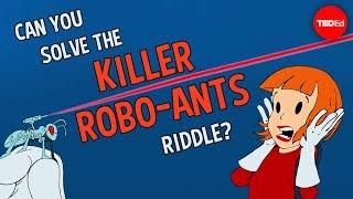 Download Can you solve the killer robo-ants riddle? - Dan Finkel Video