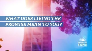 Download What Does Living the Promise Mean to You? Video