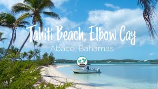 Download Tahiti Beach, Elbow Cay - Abaco Islands Bahamas: Island Lime Videos Video