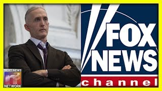 Download YOU'RE FIRED! FOX News Just FIRED Trey Gowdy - Here's His Next Role Video