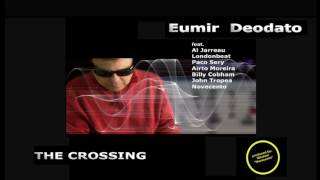 Download EUMIR DEODATO - Full Album ″The Crossing″ feat. Al Jarreau, John Tropea, Novecento....... Video