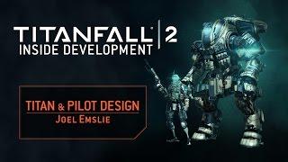 Download Titanfall 2 Inside Development: Pilot + Titan Design Video