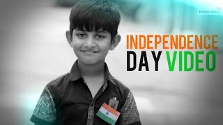 Download Best Independence Day Video   Independence Day Special   Happy Independence Day 2016   Shreyas Media Video