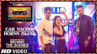 Download Making Of Car Nachdi/Hornn Blow | T-Series Mixtape Punjabi |Gippy Grewal Harrdy Sandhu & Neha Kakkar Video