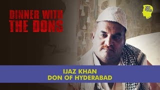 Download Dinner With The Dons - Ijaz Khan: The Don Of Hyderabad | Unique Stories From India Video