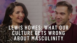 Download Lewis Howes: What Our Culture Gets Wrong About Masculinity Video
