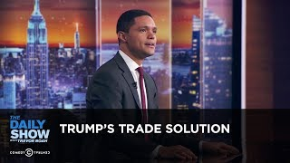 Download Trump's Trade Solution - Between the Scenes: The Daily Show Video