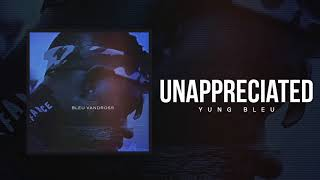 Download Yung Bleu ″Unappreciated″ Video