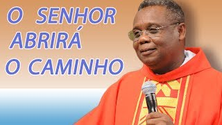Download O Senhor abrirá o caminho - Pe. José Augusto (21/07/09) Video