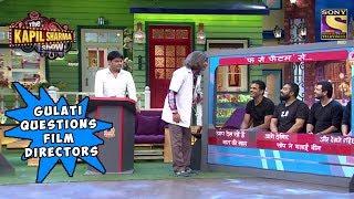 Download Gulati Questions Bollywood Film Directors - The Kapil Sharma Show Video