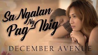 Download December Avenue - Sa Ngalan Ng Pag-Ibig Video