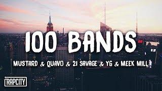 Download Mustard ft. Quavo, 21 Savage, YG, Meek Mill - 100 Bands (Lyrics) Video