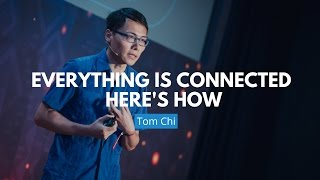 Download Everything Is Connected - Here's How | Tom Chi Video