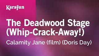 Download Karaoke The Deadwood Stage (Whip-Crack-Away!) - Doris Day * Video