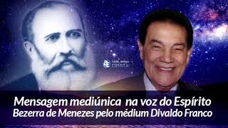 Download Não estais a Sós - Mensagem psicofônica de Bezerra de Menezes por Divaldo Franco. Video