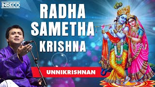 Download Radha Sametha - P.Unnikrishnan Video