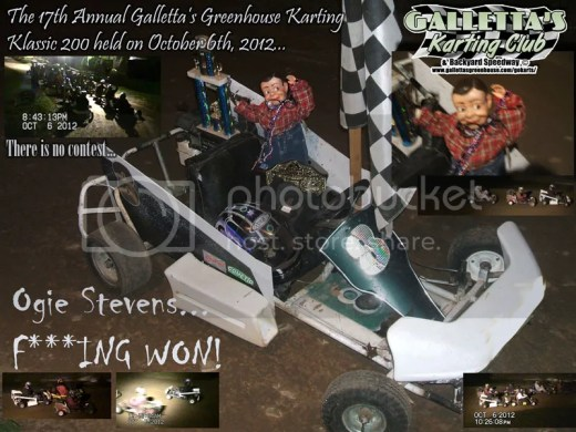The 17th Annual Galletta's Greenhouse Karting Club Championship 200 just went down. 14 karts, son. That left around ten race-ready karts on site not starting the show (althugh around half of those are backups to starter karts, but another handful were available to be raced. Be there next time local racers, as your @$$e$ just got called out. Now, for the race coverage: