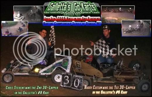 7/5/2009,Chris Stevens,Buddy Cottom,Winners,Galletta's,Galletta's #8,Galletta's #6,Twin-30s,go-karts,gasflathead,Karting championship series,gas,flathead,1wd
