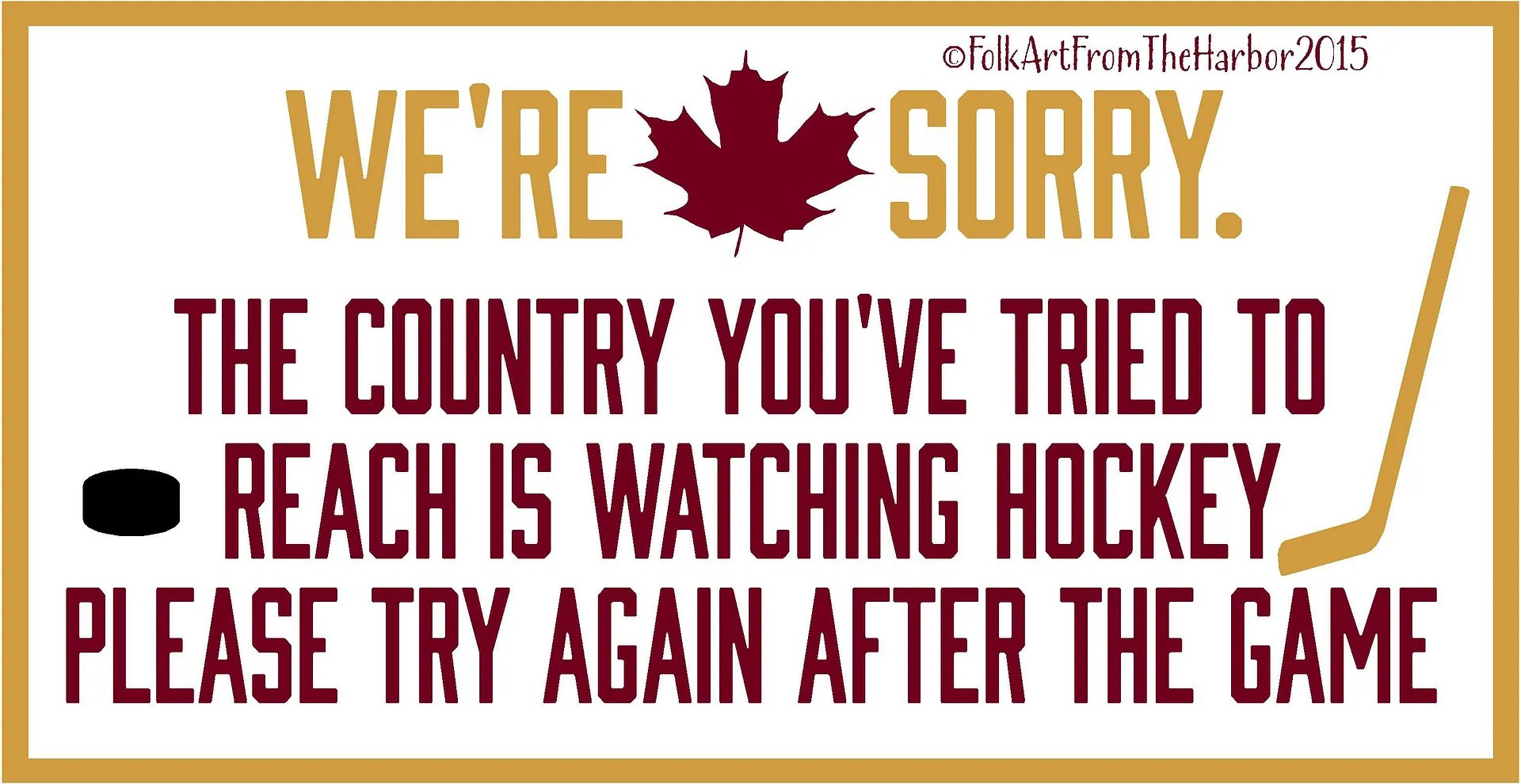 Image result for we're sorry the country you are trying to reach is watching hockey