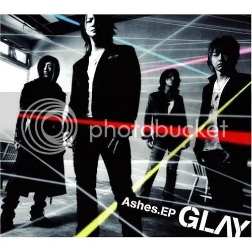 GLAY- Ashes.EP