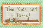 Two Kids and a Party