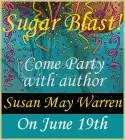 Sugar Blast! Come Party with author Susan May Warren on June 19th