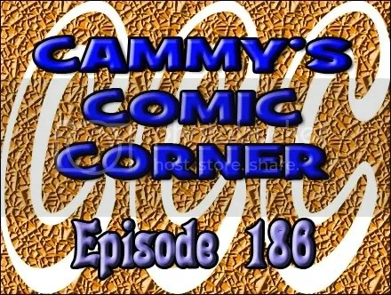 Cammy's Comic Corner – Episode 186 (10/17/11)