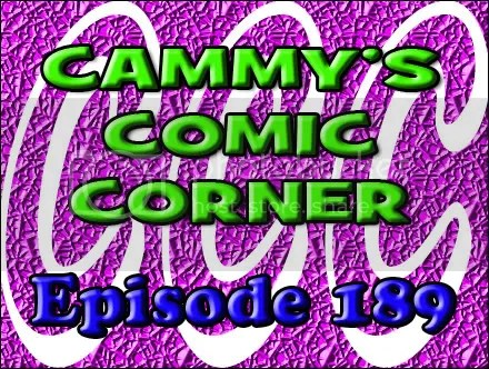 Cammy's Comic Corner – Episode 189 (11/6/11)