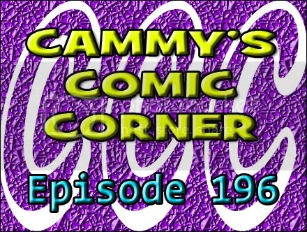 Cammy's Comic Corner – Episode 196 (1/29/12)
