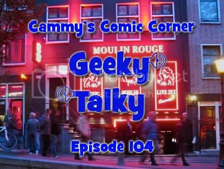 Cammy's Comic Corner – Drinky Talky – Episode 104