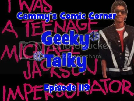 Cammy's Comic Corner – Geeky Talky – Episode 119
