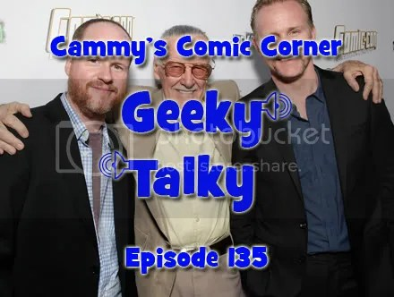 Cammy's Comic Corner – Geeky Talky – Episode 135