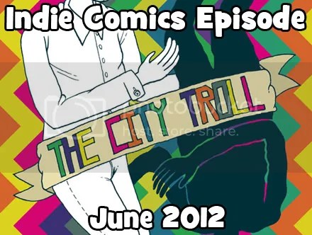 Cammy's Comic Corner – Indie Comics Episode – June 2012