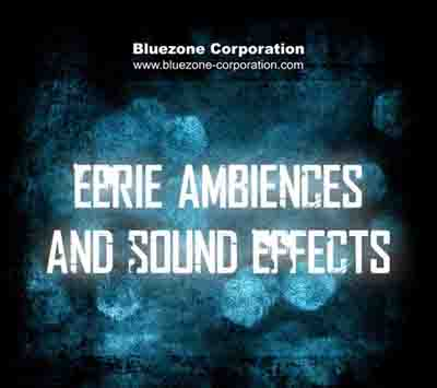Bluezone Corporation - Eerie Ambiences & Sound Effects