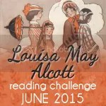 Louisa May Alcott Reading Challenge ... JUNE 2015