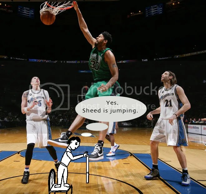 Sheed jumped? Get out!