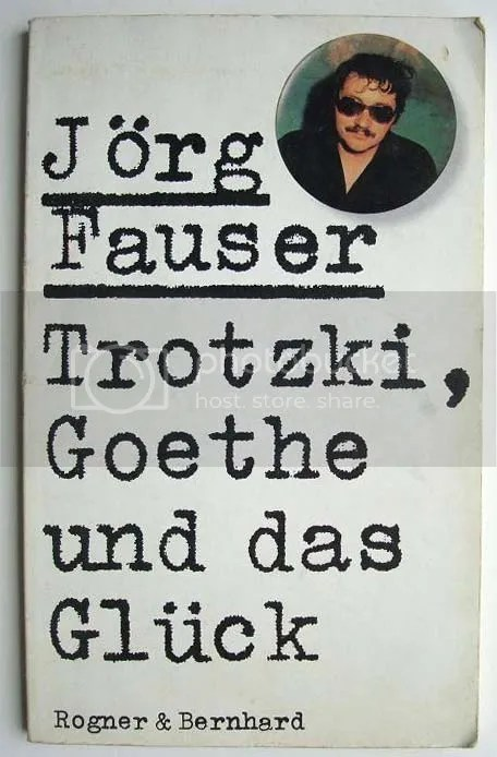Jörg Fauser Trotzki, Goethe und das Glück, Rogner & Bernhard 1979, Original-Cover via Antiquariat Ketz, Münster