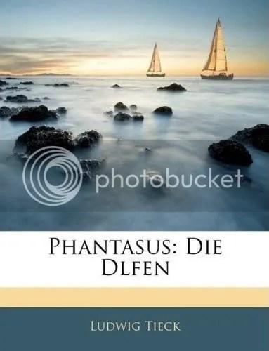 Ludwig Tieck, Phantasus. Die Dlfen, Nabu Press