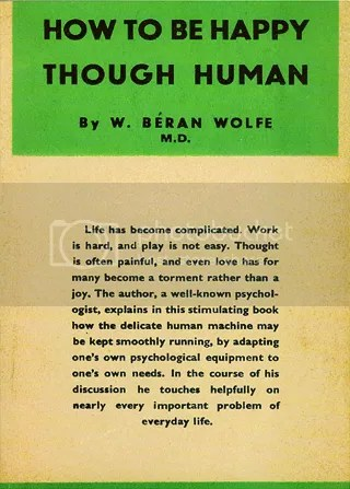 Cover W. Béran Wolfe, How to be Happy Though Human, 1931
