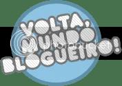 Volta, Mundo Blogueiro!