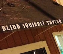 THe Blind Squirrel Tavern